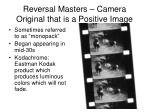reversal masters camera original that is a positive image