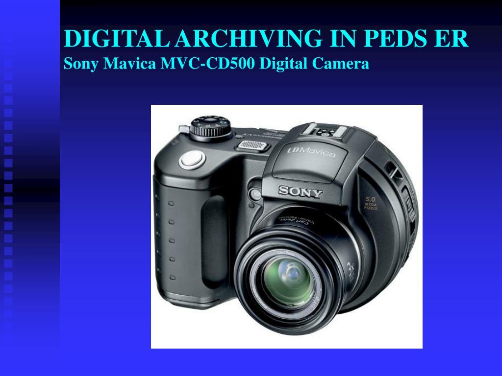 digital archiving in peds er sony mavica mvc cd500 digital camera l.