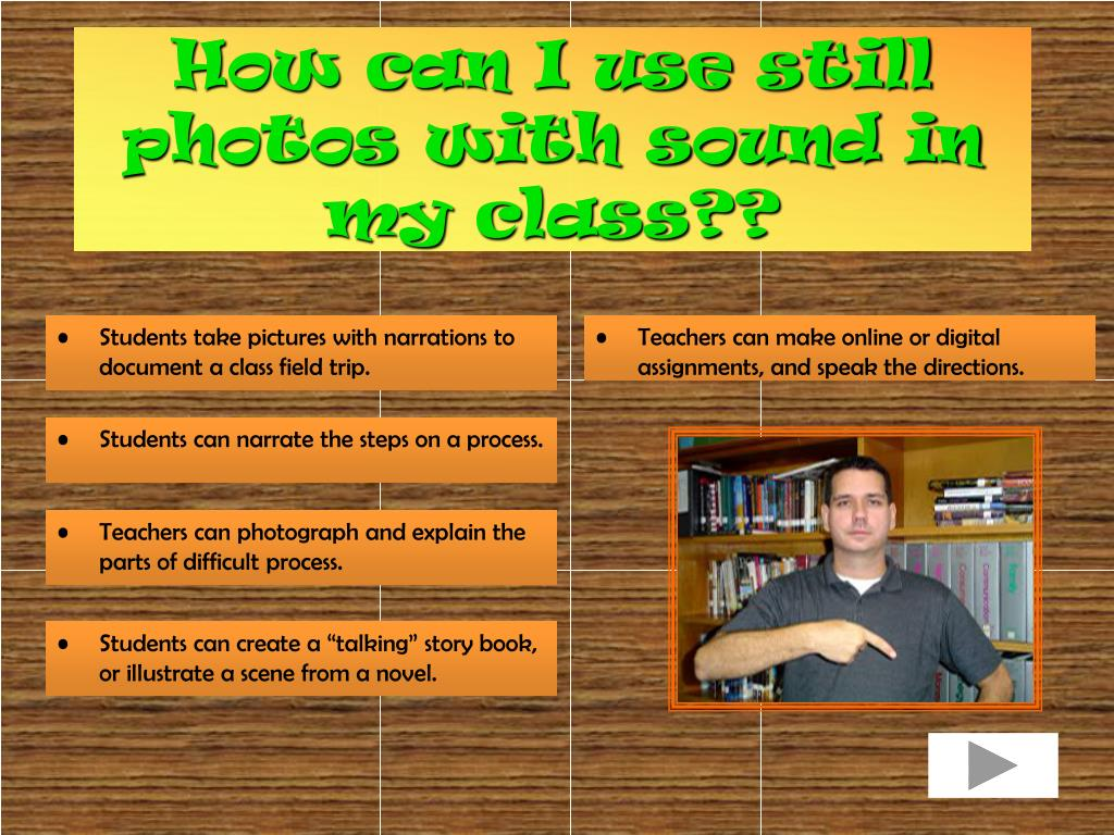 How can I use still photos with sound in my class??