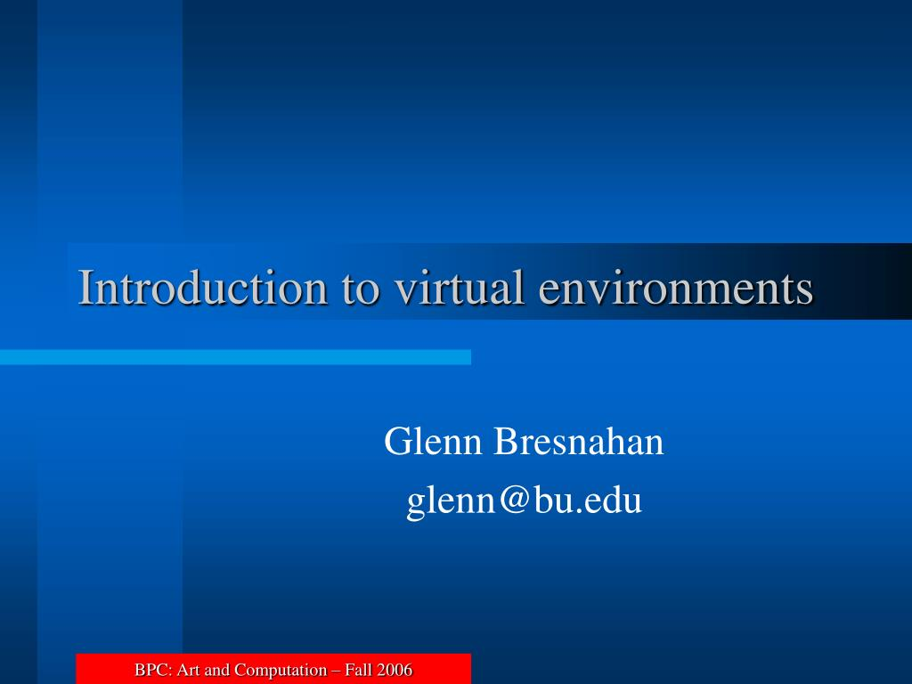 introduction to virtual environments l.