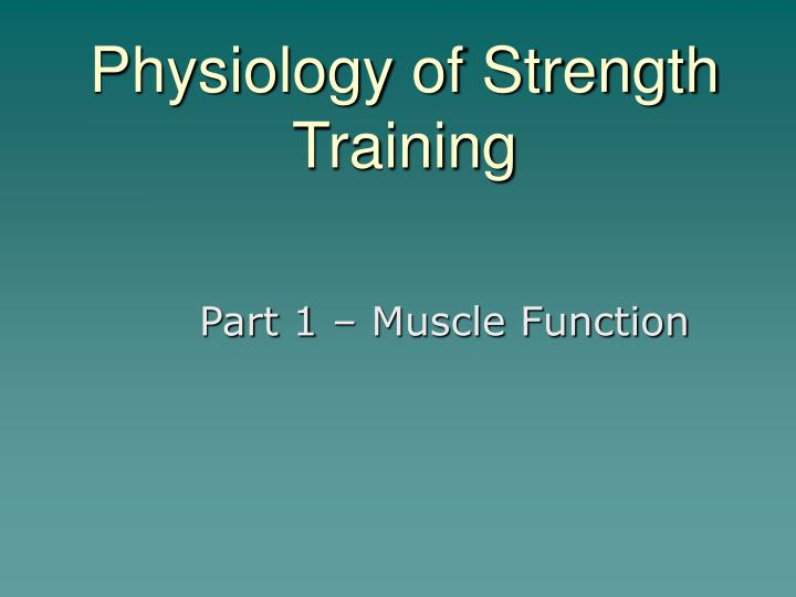 Physiology of strength training
