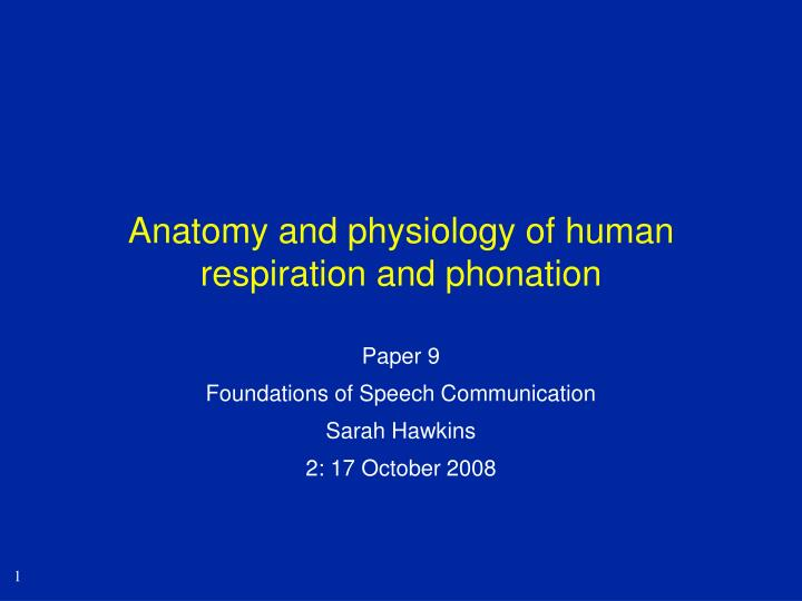 anatomy and physiology of human respiration and phonation n.