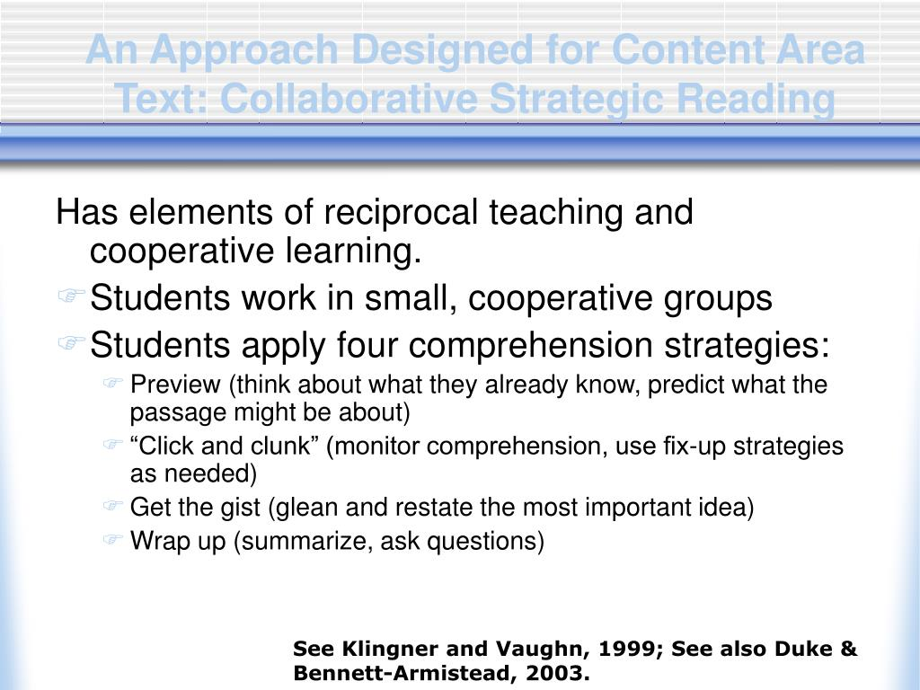 An Approach Designed for Content Area Text: Collaborative Strategic Reading