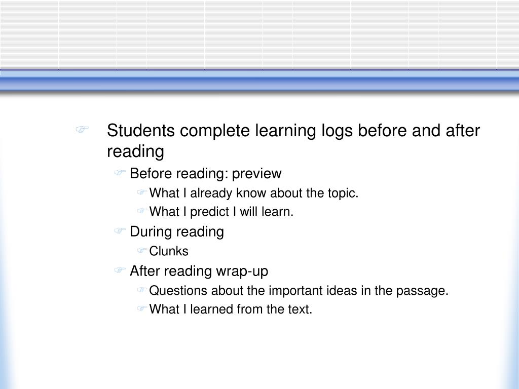 Students complete learning logs before and after reading