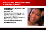 how can you best assist leigh in her quit attempt