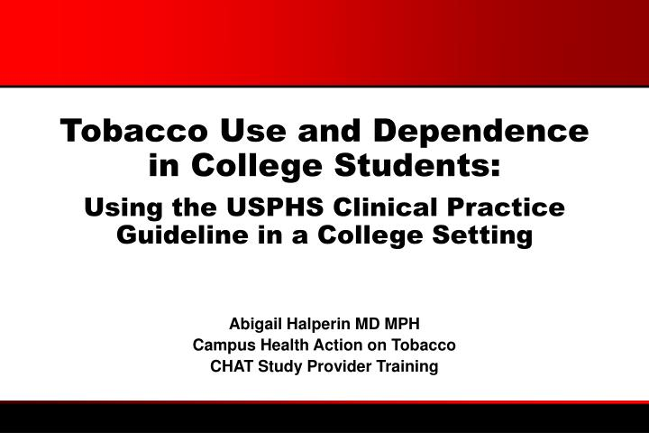 Tobacco Use and Dependence