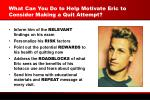 what can you do to help motivate eric to consider making a quit attempt