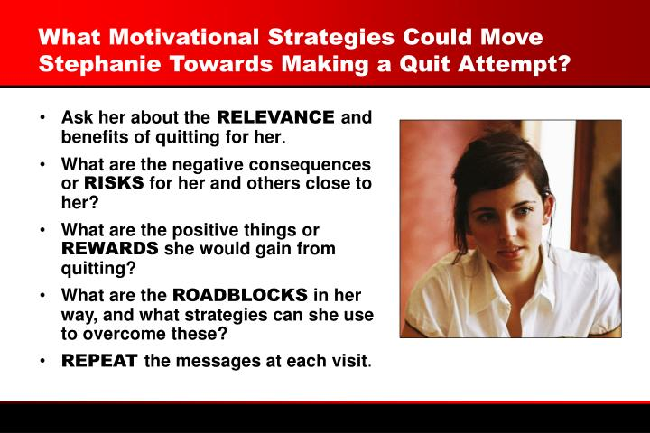 What Motivational Strategies Could Move Stephanie Towards Making a Quit Attempt?