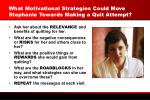 what motivational strategies could move stephanie towards making a quit attempt