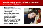 what strategies would you use to intervene with george s relapse