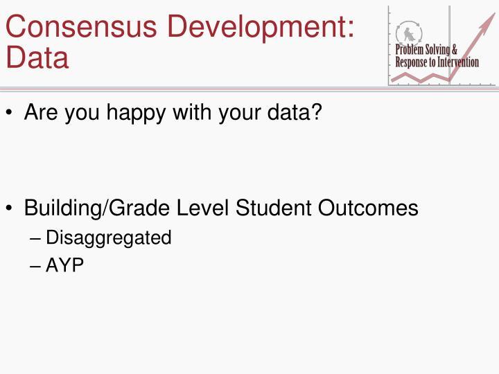 Consensus Development: