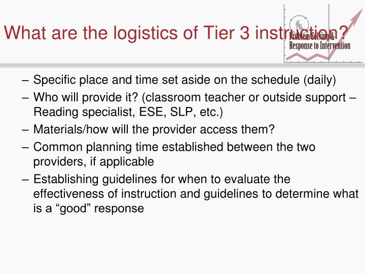 What are the logistics of Tier 3 instruction?