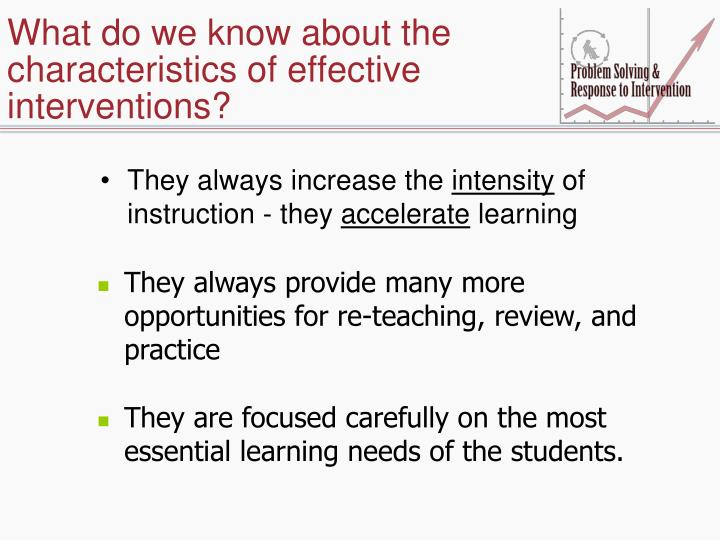 What do we know about the characteristics of effective interventions?