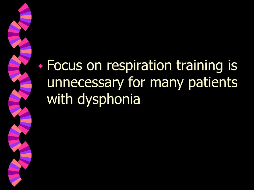 Focus on respiration training is unnecessary for many patients with dysphonia