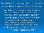 which health risks can we change with school based interventions and how
