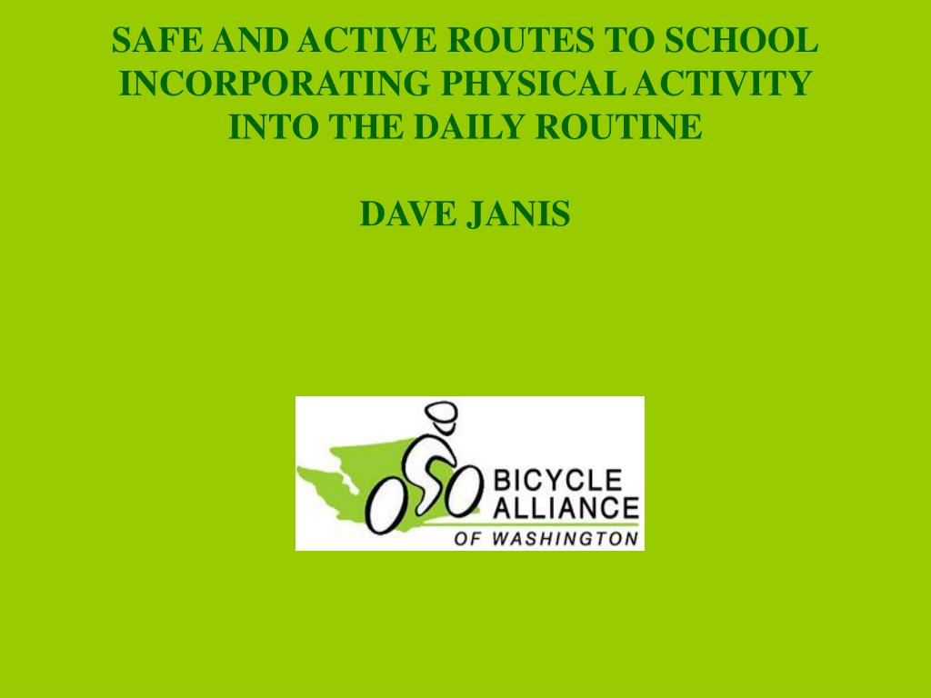 safe and active routes to school incorporating physical activity into the daily routine dave janis l.
