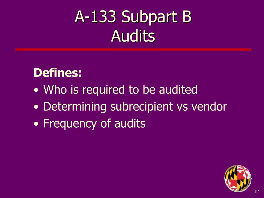 A-133 Subpart B                      Audits