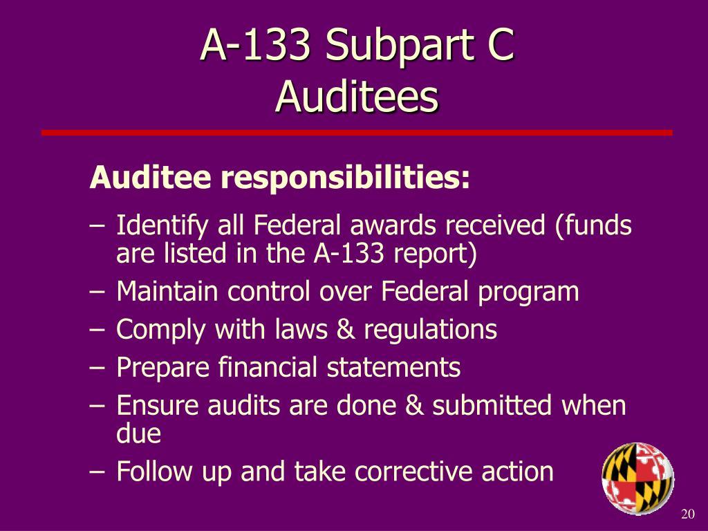 A-133 Subpart C              Auditees