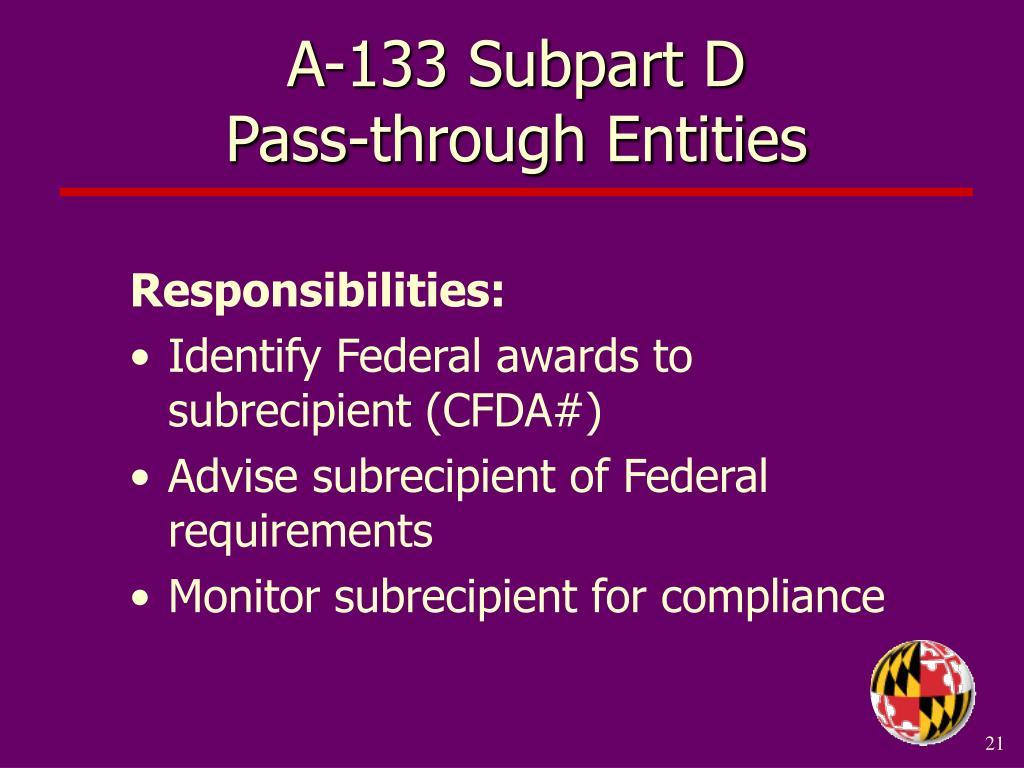 A-133 Subpart D                          Pass-through Entities