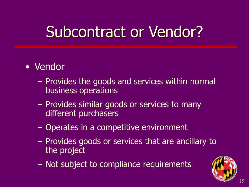 Subcontract or Vendor?