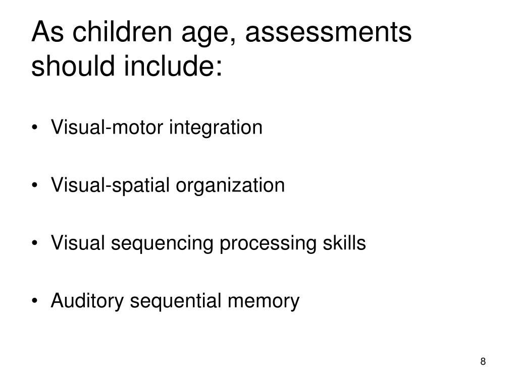 As children age, assessments should include: