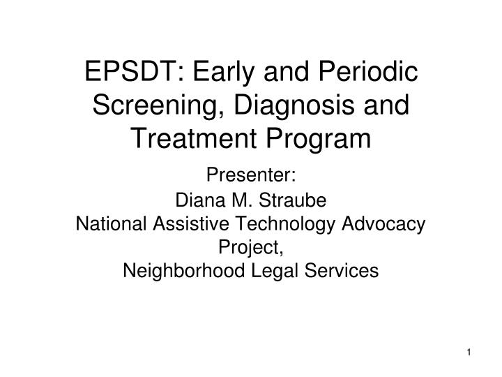EPSDT: Early and Periodic Screening, Diagnosis and Treatment Program