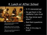 4 lunch or after school