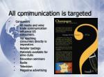 all communication is targeted17