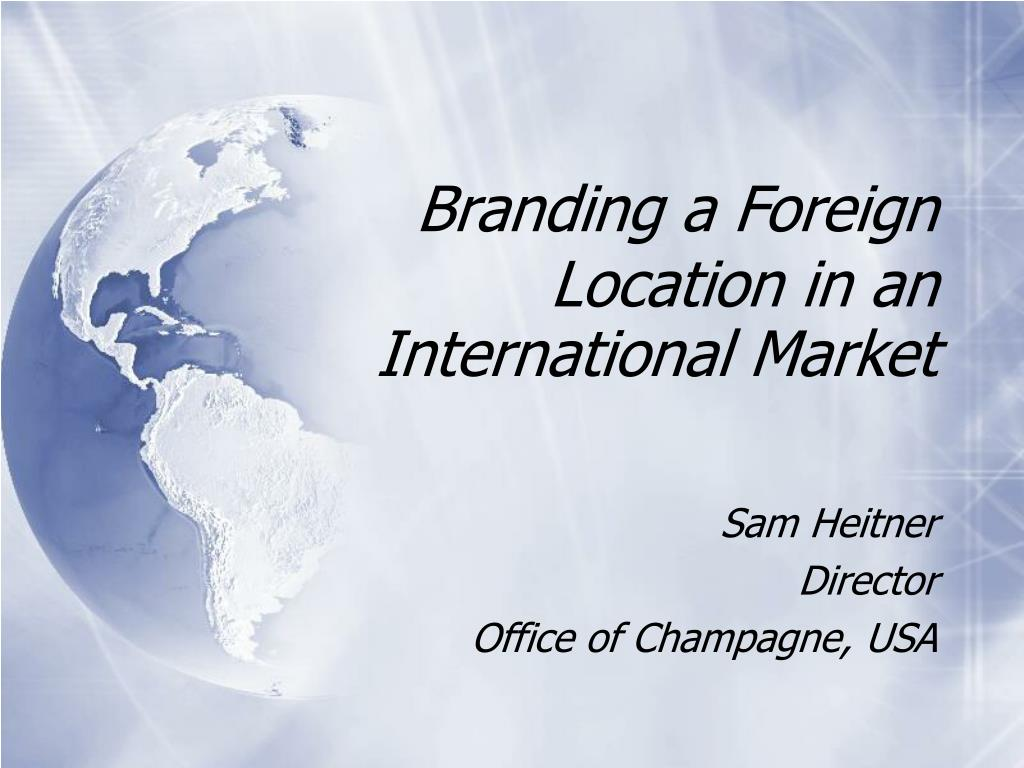 branding a foreign location in an international market l.