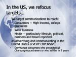 in the us we refocus targets