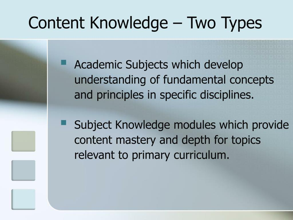 Content Knowledge – Two Types