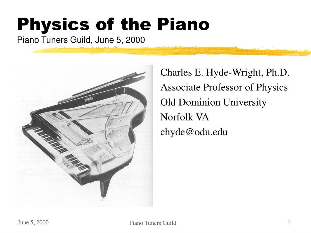 physics of the piano piano tuners guild june 5 2000 l.