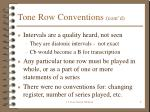 tone row conventions cont d