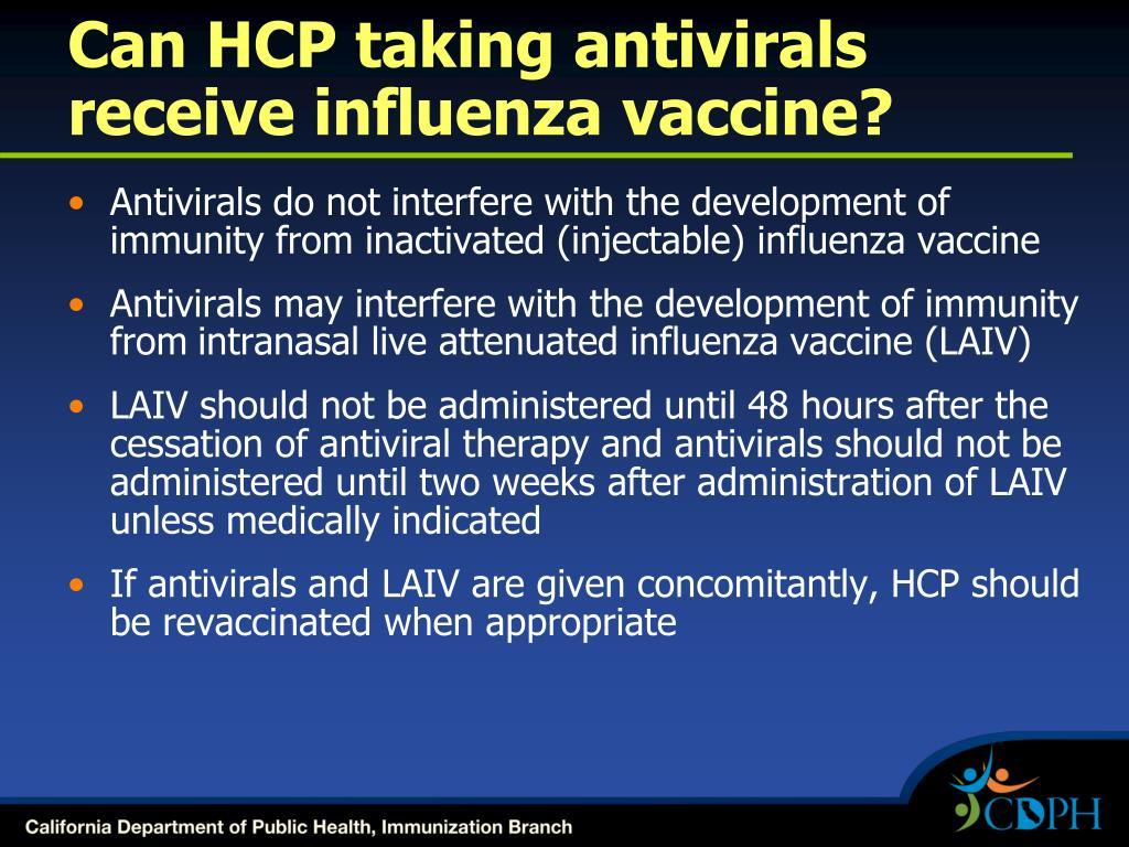 Can HCP taking antivirals receive influenza vaccine?