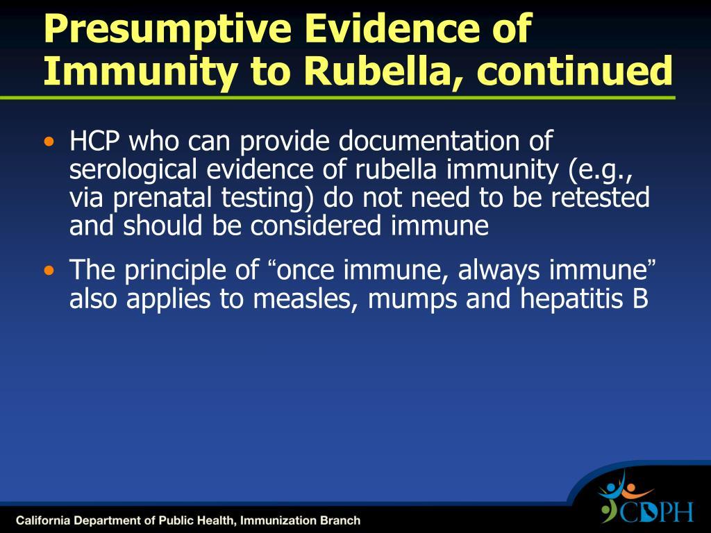 Presumptive Evidence of Immunity to Rubella, continued