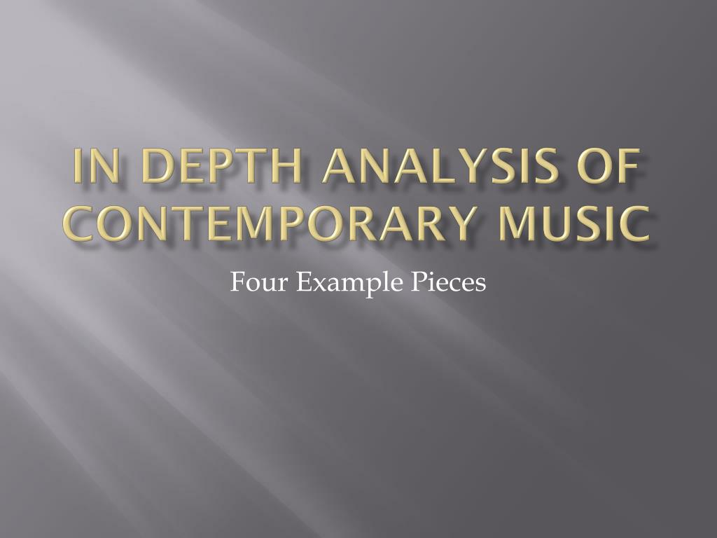 in depth analysis of contemporary music l.