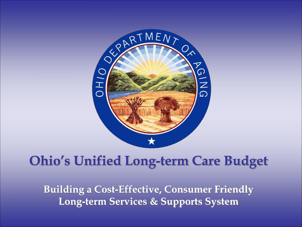 ohio s unified long term care budget l.