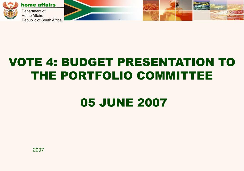 vote 4 budget presentation to the portfolio committee 05 june 2007 l.