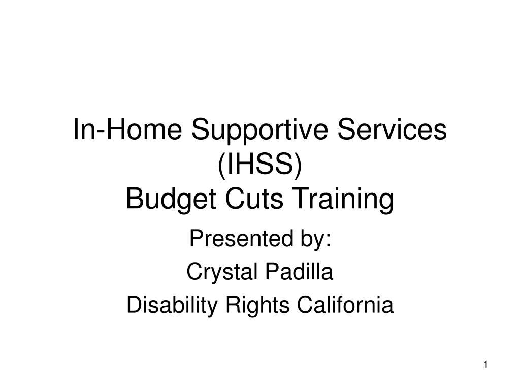 in home supportive services ihss budget cuts training l.