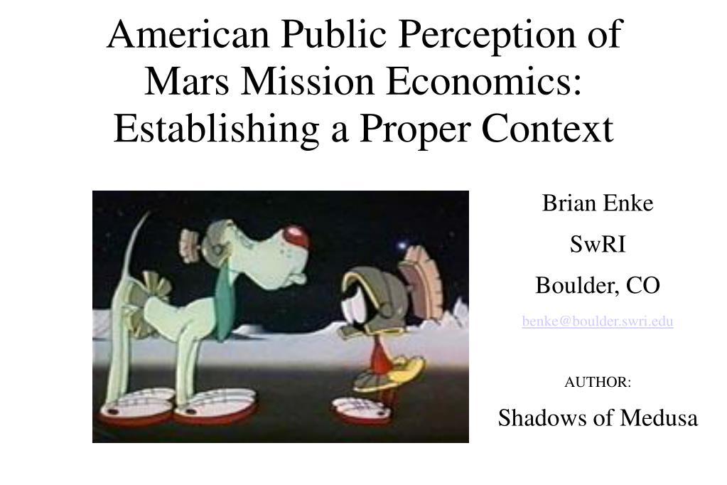 american public perception of mars mission economics establishing a proper context l.