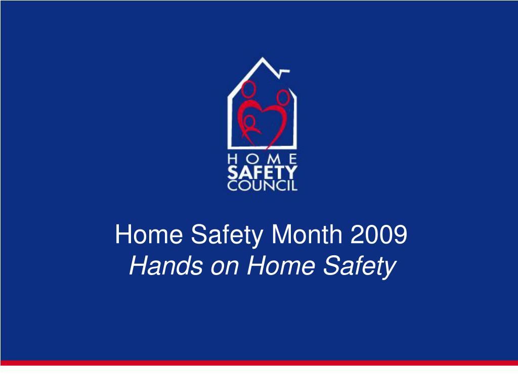 home safety month 2009 hands on home safety l.