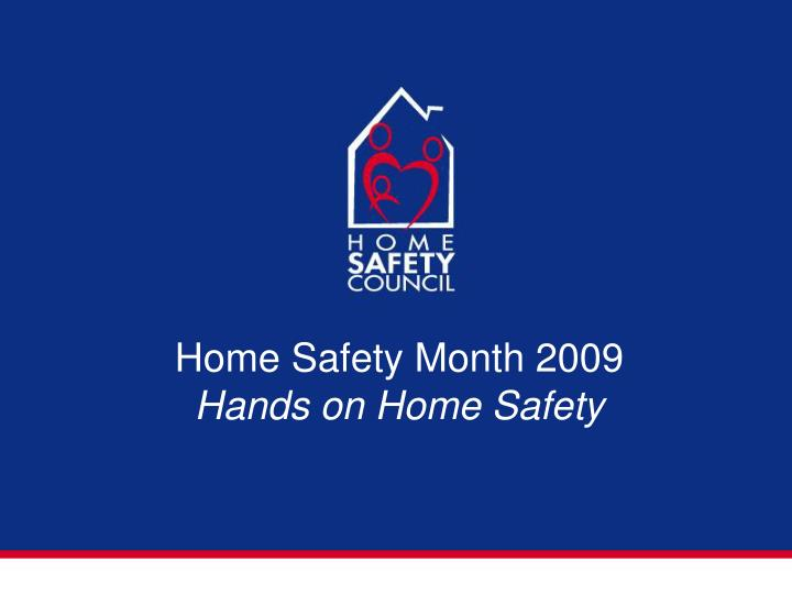home safety month 2009 hands on home safety n.