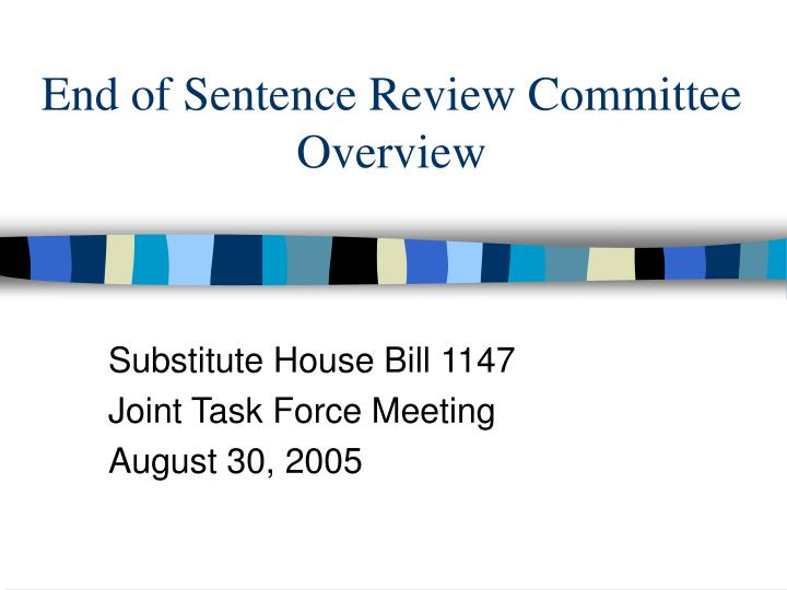 end of sentence review committee overview n.