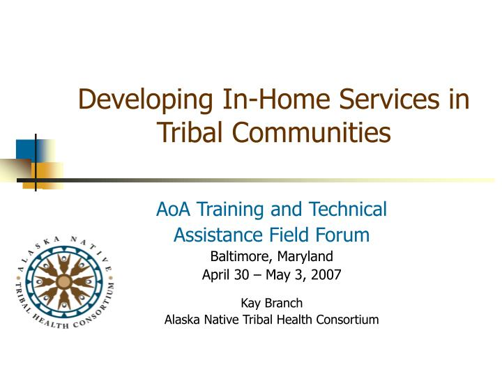developing in home services in tribal communities n.
