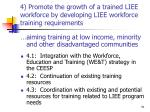 4 promote the growth of a trained liee workforce by developing liee workforce training requirements