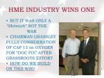 hme industry wins one