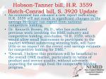 hobson tanner bill h r 3559 hatch conrad bill s 3920 update