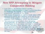 new nfp attempting to mitigate competitive bidding
