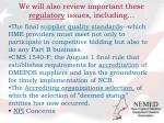 we will also review important these regulatory issues including