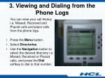 3 viewing and dialing from the phone logs